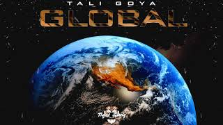 Global (Audio) - Tali Goya  (Video)