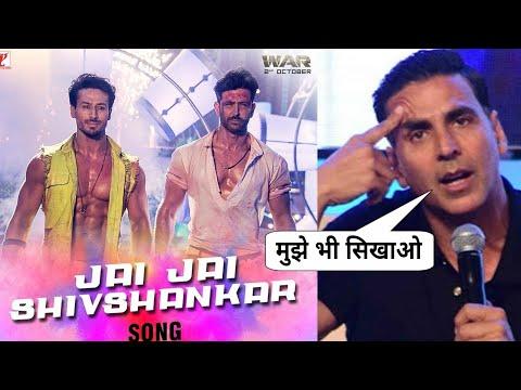 Akshay kumar Reaction on Hrithik Roshan Tiger shroff dance,Jai Jai Shiv Shankar Reaction,War songs