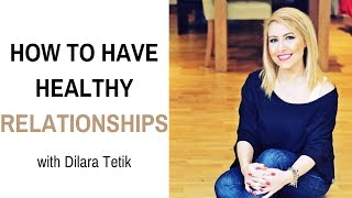 How to Have Healthy Relationships