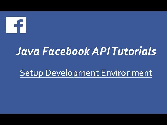 Facebook API in Java # 1 | Setup Development Environment