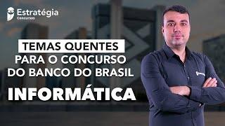 Temas Quentes Banco do Brasil: Informática