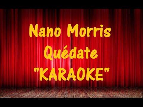 Quédate Nano Morris