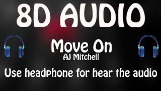 AJ Mitchell   Move On (8D AUDIO 🎵)