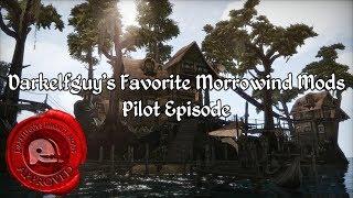 Darkelfguys Favorite Morrowind Mods - Pilot Episode