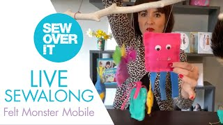 LIVE Stay Home And Sew Along: Felt Monster Mobile