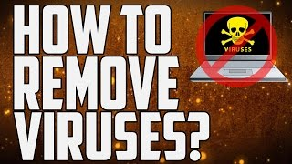 How To Permanently Remove Viruses From Your Computer!