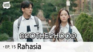 """Webdrama """"Brotherhood"""" Ep.15 - Rahasia (Last)"""