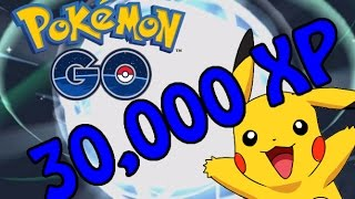 Pokemon Go - LEVEL UP SUPER FAST - 30,000 XP in 30 Minutes