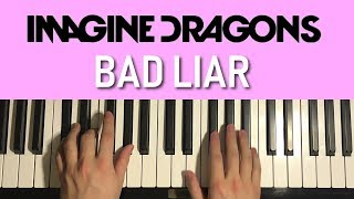 HOW TO PLAY   Imagine Dragons   Bad Liar (Piano Tutorial Lesson)