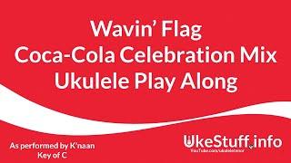 Wavin' Flag Coca Cola Celebration Mix Ukulele Play Along