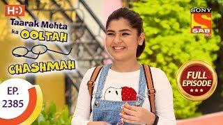 Taarak Mehta Ka Ooltah Chashmah - Ep 2385 - Full Episode - 19th January, 2018