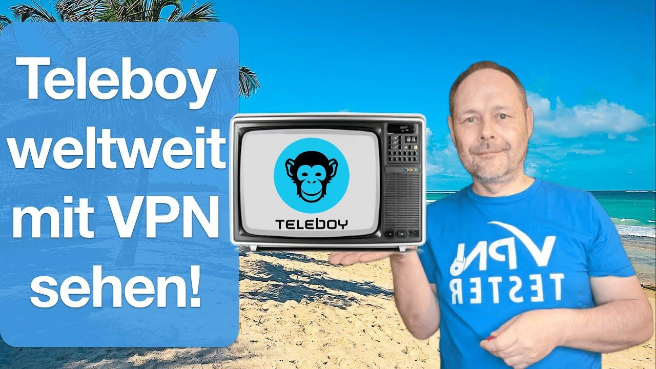 Teleboy mit VPN weltweit streamen - Video-Anleitung 1