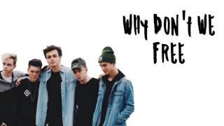 Why Don't We- Free (lyrics)