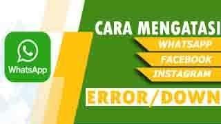 Mengatasi Whatsapp ERROR / DOWN