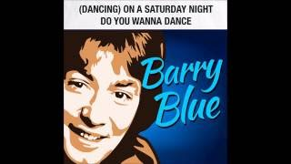Barry Blue   Dancing On A Saturday Night