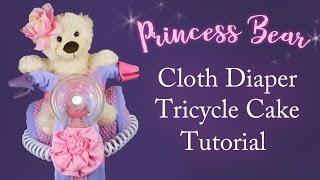 Cloth Diaper Cake (Part - 1) 👑  Princess Tricycle Tutorial!