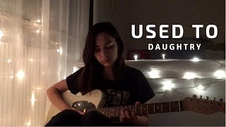 used to - daughtry (cover)