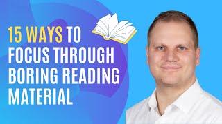 15 Ways To Focus Through Boring  Reading Material