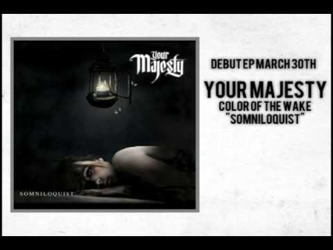 Your Majesty - Color of the Wake (Debut EP March 30th)