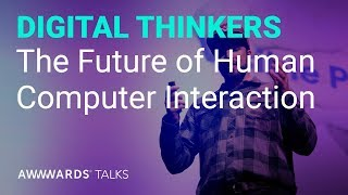 Design For The Future Of Human-Computer Interaction |  Peter Smart | Fantasy Interactive