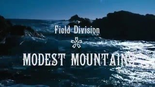Field Division 'Modest Mountains' (Official Music Video)