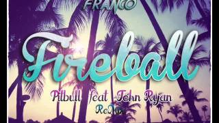 Fireball - Pitbull feat John Ryan (Tony Franco Remix)