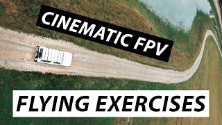 CINEMATIC FPV DRONE FLYING TIPS - Part 1