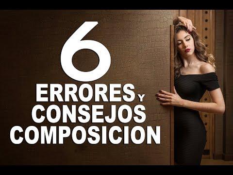 6 Errores y consejos sobre composición