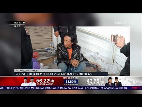 Polisi Bekuk Pembunuh Perempuan Termutilasi di Malang NET24