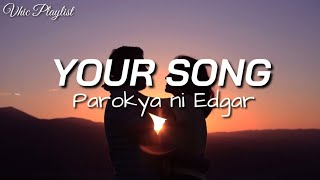Your Song - Parokya Ni Edgar (Lyrics)