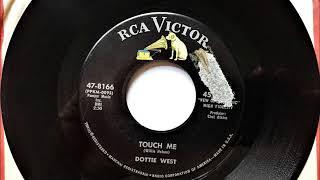 Touch Me , Dottie West , 1963