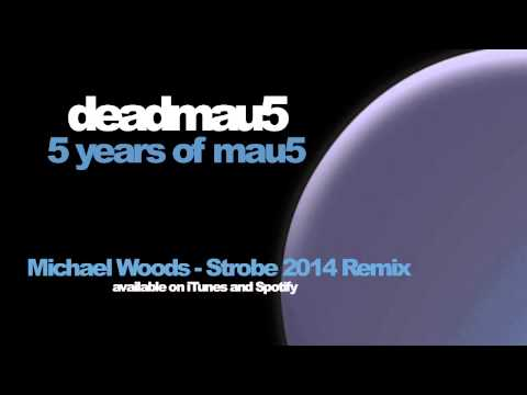 deadmau5 - Strobe (Michael Woods 2014 remix)