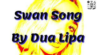 Dua Lipa - Swan Song (From Alita: Battle Angel) [Official Lyrics Video]