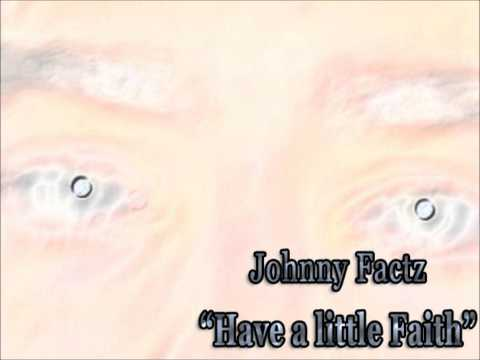 Johnny Factz - Have a Little Faith (2013)