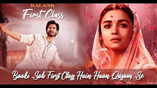 Baaki sab First Class hai Full Song | Kalank 2019   - YouTube