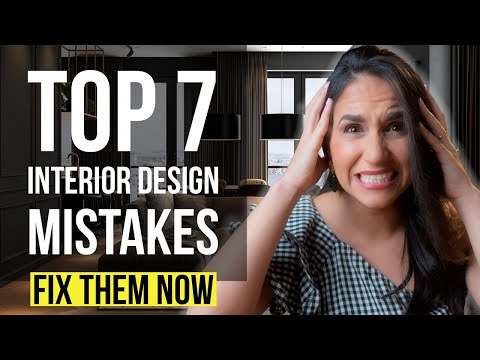 INTERIOR DESIGN TOP 7 MISTAKES and How To Fix Them Immediately