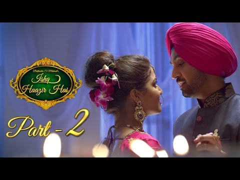 Download Ishq Haazir Hai - Part 2 | Diljit Dosanjh & Wamiqa Gabbi | Latest Punjabi Movie HD Video