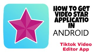 How To Download Video Star In Android || MD eDiTeD ™ || video star || #md_edited