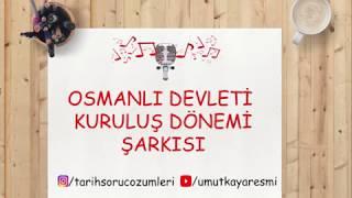 7) Osmanlı Devleti Kuruluş Dönemi Şarkısı