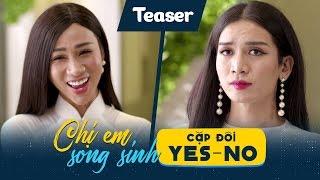 Teaser - Chị Em Song Sinh – Cặp Đôi Yes No (Full)   BB Trần – Hải Triều   Hài Vui Nhộn