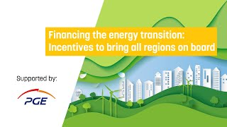 Financing the energy transition: Incentives to bring all regions on board