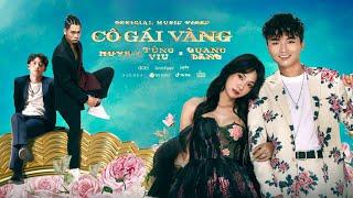 CÔ GÁI VÀNG - HuyR x Tùng Viu x Quang Đăng | OFFICIAL MUSIC VIDEO