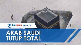 Arab Saudi Menutup Penuh Mekkah dan Madinah Terkait Wabah Corona, Juga Terapkan Peraturan Ini