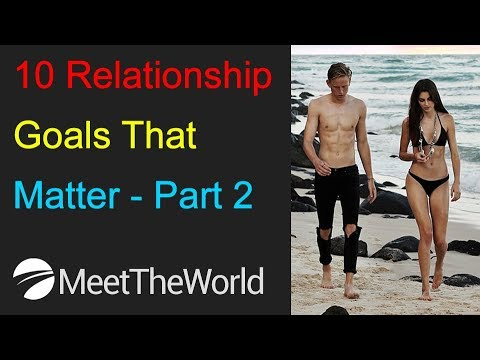 10 RELATIONSHIP GOALS THAT MATTER - Part 2