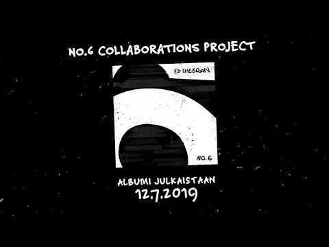 Ed Sheeran - No.6 Collaborations Project - albumi julkaistaan 12.7.2019!