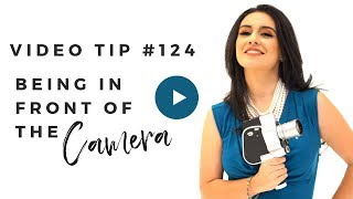 Video Tip - Being in front of the camera