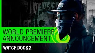 Watch Dogs 2: World Premiere Announcement - E3 2016 [US] by Ubisoft