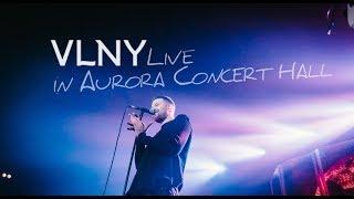 VLNY – Live in Aurora Concert Hall (28.11.2017)