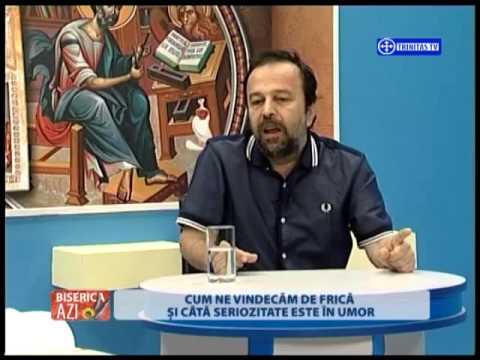 Biserica Azi. Ioan Gyuri Pascu: Cum ne vindecăm de frică! (12.05.2015)