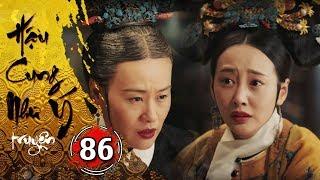 Hậu Cung Như Ý Truyện - Tập 86 [FULL HD] | Phim Cổ Trang Trung Quốc Hay Nhất 2018
